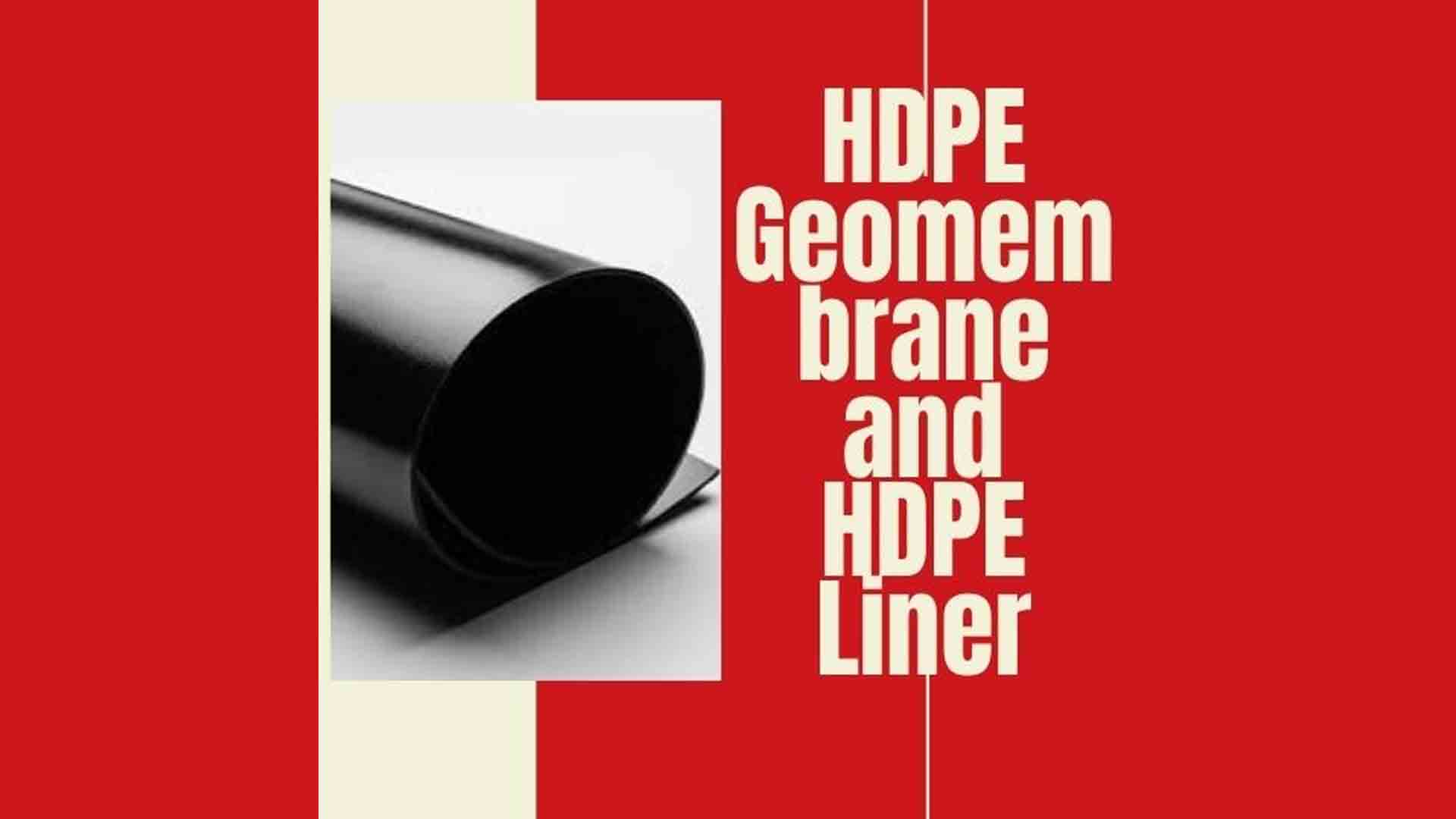 HDPE Geomembrane and HDPE Liner