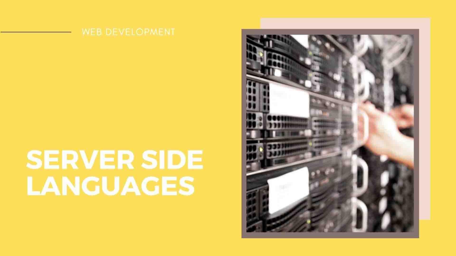 SERVER SIDE LANGUAGES